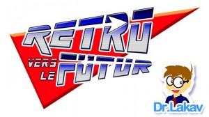 Rétro Vers Le Futur - Couverture Interview Docteur Lakav